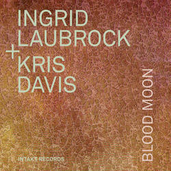 Ingrid Laubrock + Kris Davis Blood Moon - Intakt Records CD 345