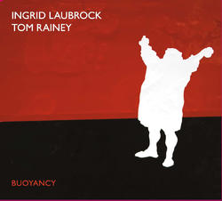 Ingrid Laubrock/Tom Rainey Buoyancy - Relative Pitch Records