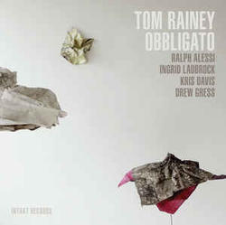 Tom Rainey Trio - Obbligato - Intakt Records